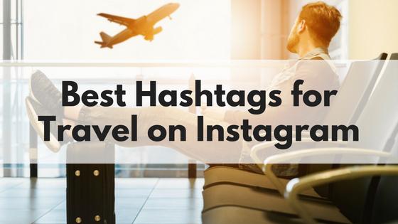 Best Travel Hashtags on Instagram
