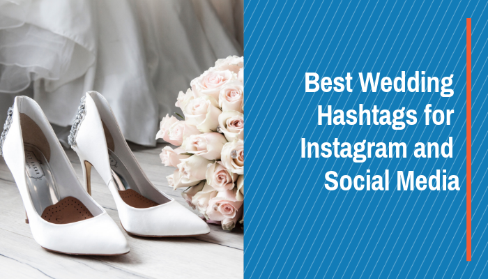 Best Wedding Hashtags for Instagram and Social Media