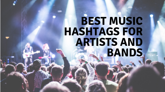 Best Music Hashtags for Artists and Bands