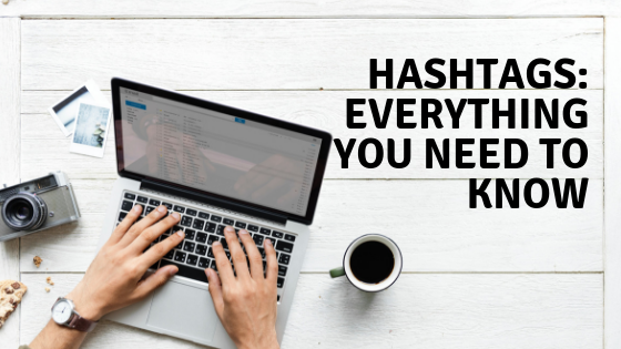Hashtags: Everything You Need To Know