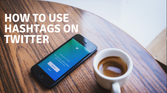 How To Use Hashtags on Twitter