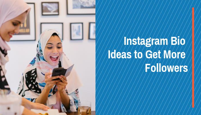 Instagram Bio Ideas to Get More Followers