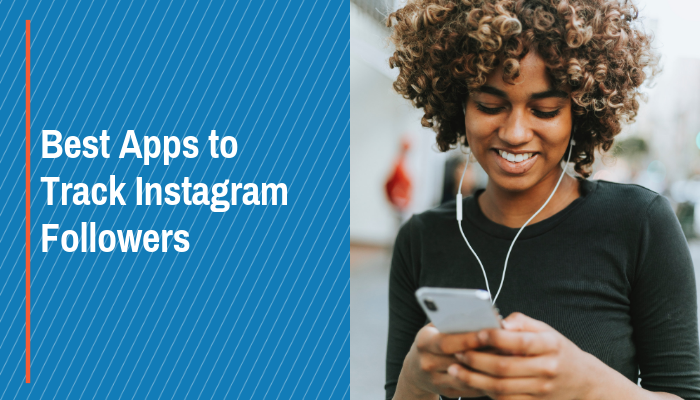 Best Apps To Track Instagram Followers