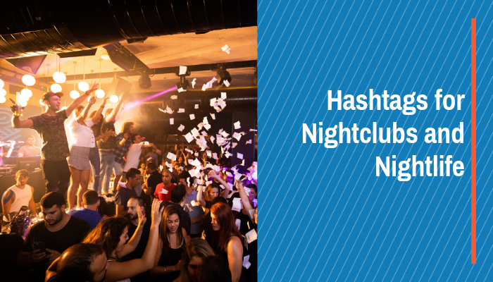 Hashtags for Nighclubs and Nightlife