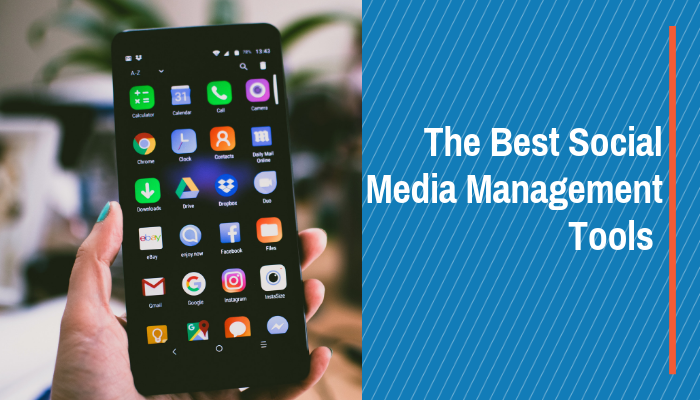 The Best Social Media Management Tools